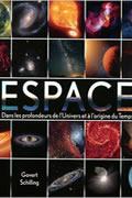 Espace – Dans les profondeurs de l'Univers et à l'origine du Temps de Govert Schilling