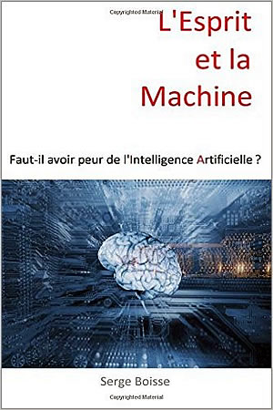 Livre : L'esprit et la Machine : Faut-il avoir peur de l'Intelligence Artificielle ? - different.land