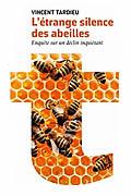 L'étrange silence des abeilles – Enquête sur un déclin inquiétant de Vincent Tardieu
