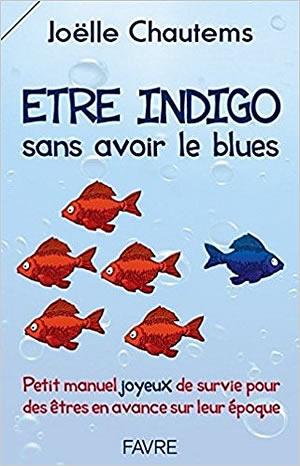 Livre : Etre indigo sans avoir le blues - différent.land
