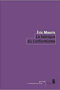 La fabrique du conformisme de Éric Maurin