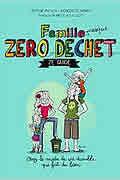 Famille zéro déchets – Ze guide de Jérémie Pichon et Bénédicte Moret