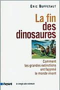 La fin des dinosaures de Eric Buffetaut