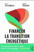 Financer la transition énergétique de Mireille Martini et Alain Grandjean