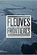 Fleuves frontières : La guerre de l'eau aura-t-elle lieu ? de Franck Vogel et Ségolène Allemandou