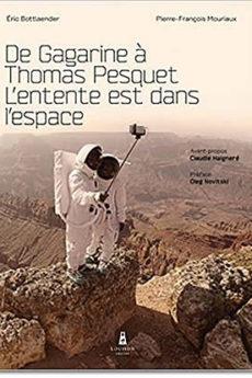 livre : De Gagarine à Thomas Pesquet L'entente est dans l'espace