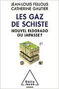 Les gaz de schiste: nouvel eldorado ou impasse ? de Jean-Louis Fellous et Catherine Gautier