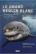 Le grand requin blanc : Du mythe à la réalité de Patrice Heraud et Alexandrine Civard-Racinais