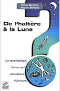 De l'haltère à la Lune : La gravitation, force qui structure l'Univers de René Bimbot et Nicole Bimbot