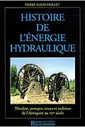 Histoire de l'énergie hydraulique : Moulins, pompes, roues et turbines de l'Antiquité au XXe siècle