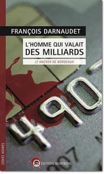 L'homme qui valait des milliards : Le hacker de Bordeaux - different.land