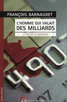 livre : L'homme qui valait des milliards : Le hacker de Bordeaux