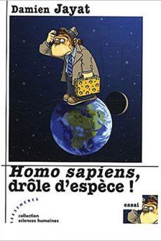 livre : Homo sapiens, drôle d'espèce !