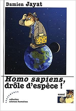 Livre : Homo sapiens, drôle d'espèce !  - diiférent.land