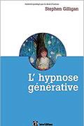 L'hypnose générative de Stephen Gilligan