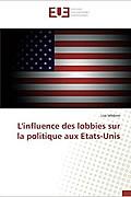 L'influence des lobbies sur la politique aux Etats-Unis de Lise Lefebvre