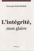 L'Intégrité, mon Glaive de Baki-Boisier Christophe