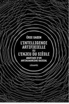livre : L'intelligence artificielle ou l'enjeu du siècle