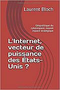 L'Internet, vecteur de puissance des États-Unis ? de Laurent Bloch