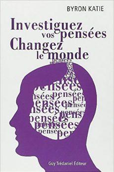 livre : Investiguez vos pensées, changez le monde