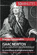 Isaac Newton et la gravitation universelle: Un scientifique au tempérament rageur de Pierre Mettra