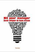 Kit pour manager : Savoir déléguer de façon efficace de Muriel Vignau-Colombiès
