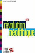 La révolution néolithique de Jean-Paul Demoule