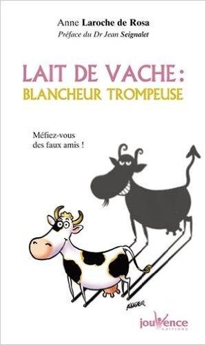 Lait de vache : Blancheur trompeuse de Anne Laroche-Walter