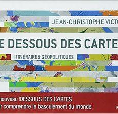 livre : Le dessous des cartes : itinéraires géopolitiques