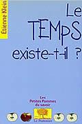 Le temps existe-t-il ? de Étienne Klein