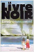 Le livre noir de l'environnement : état des lieux planétaire sur les pollutions de Henry Augier