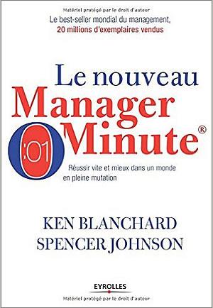 Livre : Le manager minute : Réussir vite et mieux dans un monde en pleine mutation - different.land