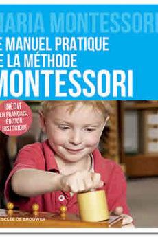 livre : Le manuel pratique de la méthode Montessori