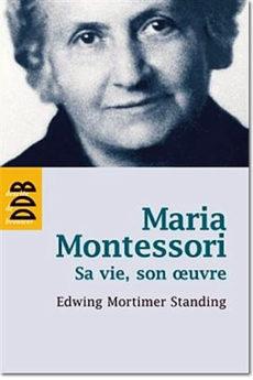 livre : Maria Montessori : sa vie, son oeuvre