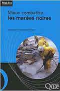 Mieux combattre les marées noires de Michel Girin et Emina Mamaca