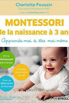 livre : Montessori de la naissance à 3 ans