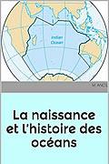 La naissance et l'histoire des océans de M. Anctil