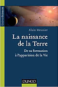 La naissance de la Terre de Alain R. Meunier