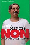 Chico Mendes : «Non à la déforestation»
