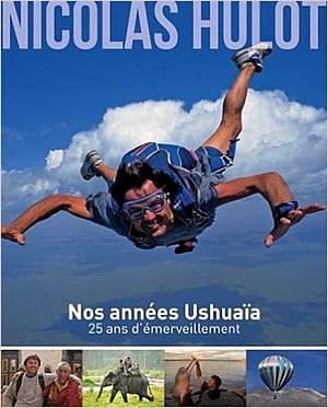 Livre : Nos années Ushuaïa - 25 ans d'émerveillement - different.land