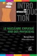 Le nucléaire expliqué par des physiciens de Bernard Bonin