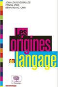 Les origines du langage de Jean-Louis Dessalles, Pascal Picq et Bernard Victorri
