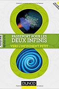 Passeport pour les deux infinis – Vers l'infiniment grand/Vers l'infiniment de Nicolas Arnaud