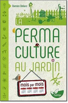 : La permaculture au jardin mois par mois