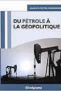 Du pétrole à la géopolitique de Jean-Sylvestre Mongrenier