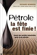 Pétrole : la Fete Est Finie ! de Heinberg Richard et Duval Hervé