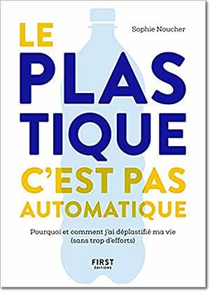Le plastique c'est pas automatique