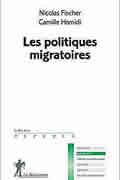Les politiques migratoires de Nicolas Fichser et Camille Hamidi