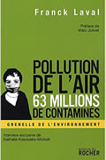 Pollution de l'air, 63 millions de contaminés de Franck Laval