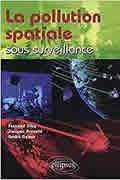 La pollution spatiale sous surveillance de Fernand Alby, Jacques Arnould et André Debus